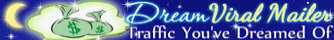 Dream Viral Mailer ~ Get the Traffic You've Dreamed Of!